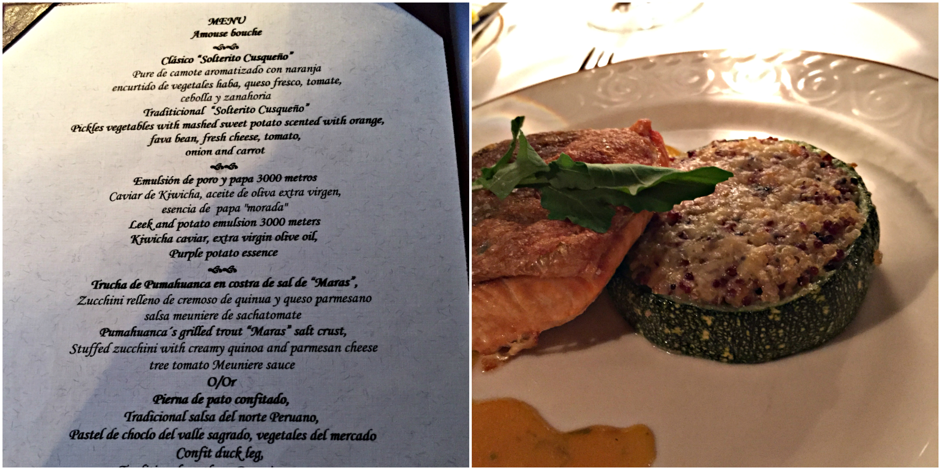 """The food was DELICIOUS! This is """"Pumahuanca's Grilled Trout """"Maras"""" Salt Crust, with stuffed zucchini with creamy quinoa and parmesan cheese, and tree tomato Muniere sauce"""""""